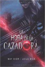 la hora de la cazadira - saga hunters i (ebook)-may dior-leila mila-9781519452122