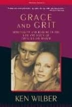 grace and grit: spirituality and healing in the life and death of treya killam wilber ken wilber 9781570627422