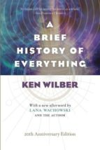 a brief history of everything ken wilber lana wachowski 9781611804522