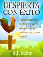 despierta con éxito (ebook)-s.j. scott-9781633394322