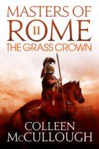 the grass crown (ebook)-colleen mccullough-9781781857922
