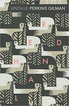 herland and the yellow wallpaper charlotte perkins gilman 9781784870522