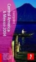 2004 central america & mexico: the travel guide (footprint) (14th ed.) peter hutchinson 9781903471722