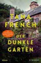 der dunkle garten tana french 9783651025622
