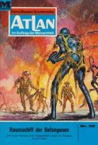 atlan 38: raumschiff der gefangenen (ebook)-h.g. ewers-9783845339122