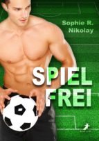 spielfrei: outing wider willen (ebook) sophie r. nikolay 9783943678222