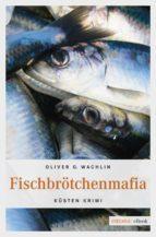 fischbrötchenmafia (ebook)-oliver g. wachlin-9783960412922