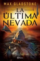 the craft sequence. la última nevada (ebook)-max gladstone-9786070755422