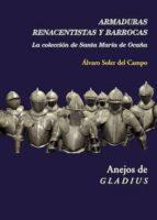 armaduras renacentistas y barrocas. la colección de santa maría de ocaña (ebook)-álvaro soler del campo-9788400102722