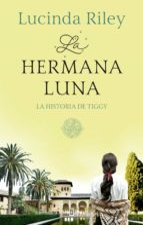 la hermana luna (las siete hermanas 5) la historia de tiggy-lucinda riley-9788401021022