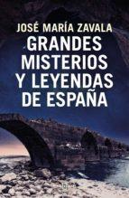 grandes misterios y leyendas de españa jose maria zavala 9788401022722