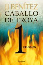 jerusalén. caballo de troya 1 (ebook) j.j. benitez j. j. benitez 9788408004622