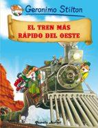 (pe) comic stilton 13. el tren mas rapido del oeste geronimo stilton 9788408064022