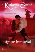 amor inmortal-kathryn smith-9788408076322