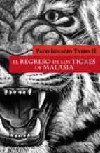 el retorno de los tigres de malasia paco ignacio taibo ii 9788408097822