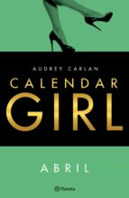 calendar girl. abril (ebook) audrey carlan 9788408167822