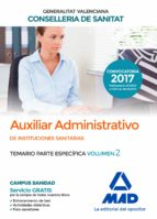 auxiliar administrativo de la conselleria de sanitat de la generalitat valenciana: temario parte especifica (vol. 2) 9788414211922