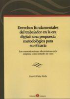 derechos fundamentales del trabajador en la era digital: una prop uesta metodologica para su eficiencia eusebi colas neila 9788415000822