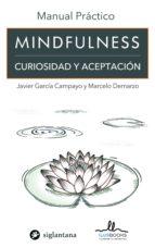 mindfulness: curiosidad y aceptacion javier garcia campayo 9788415227922