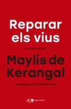 reparar els vius (xvi premi llibreter) maylis de kerangal 9788415307822