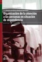 organizacion de la atencion a las personas en situacion de depend encia. atencion a personas en situacion de dependencia-montserrat sorribas-9788415309222