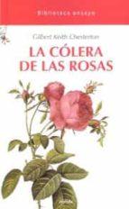 El libro de La colera de las rosas autor GILBERT KEITH CHESTERTON DOC!