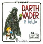 star wars. darth vader e hijo-jeffrey brown-9788415480822