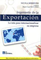 ingeniería de la exportacion: la ruta para internacionalizar su empresa-nicola minervini-9788415781622