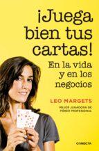 ¡juega bien tus cartas!: en la vida y en los negocios-leo margets-9788416029822