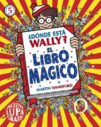 ¿dónde está wally? el libro mágico martin handford 9788416075522
