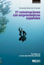 27 conversaciones con emprendedores españoles. tú podrías ser una de estas historias, piénsalo (ebook)-fernando giner de la fuente-9788416462322