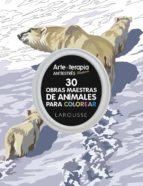 arte terapia 30 obras maestras sobre animales para colorear 9788416641222