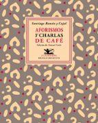 aforismos y charlas de café-santiago ramon y cajal-9788416685622