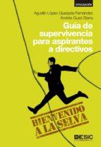 guía de supervivencia para aspirantes a directivos (ebook)-agustín lópez-quesada fernández-andrés gusó sierra-9788416701322