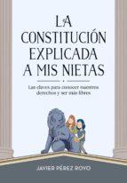 la constitucion explicada a mi nietas-javier perez royo-9788416712922