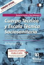 CUERPO TECNICO Y ESCALA TECNICA SOCIOSANITARIA. SUBGRUPO A2. TEMRIO COMUN Y TEST. VOLUMEN 2.