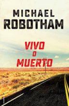 vivo o muerto (ebook)-michael robotham-9788416867622