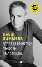 hoy me he levantado dando un salto mortal (ebook) david summers 9788416928422