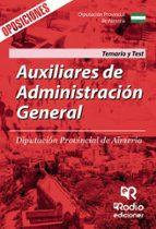 auxiliares de administracion general. diputacion provincial de almeria. temario y test 9788416963522