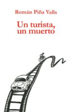 un turista, un muerto roman piña valls 9788417200022
