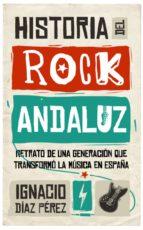 historia del rock andaluz ignacio diaz perez 9788417229122