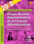 grupo auxiliar administrativo de la funcion administrativa: servicio aragones de salud. materia especifica: temario y test   (vol. 2)-9788417287122