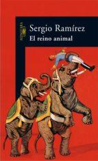 el reino animal (ebook)-sergio ramirez-9788420491622