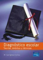 diagnostico escolar: teorias, ambitos y tecnicas maria jose iglesias cortizas 9788420550022