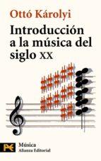 introduccion a la musica del siglo xx otto karolyi 9788420637822