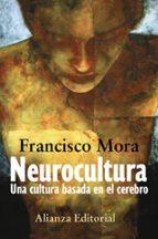 neurocultura: una cultura basada en el cerebro francisco mora 9788420648422