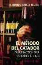 el metodo del catador: guia practica para entender el vino fernando garcia del rio 9788420677422