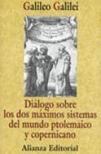 dialogo sobre los dos maximos sistemas del mundo ptolemaico y cop ernicano-galileo galilei-9788420694122