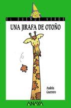 una jirafa de otoño andres guerrero 9788420767222