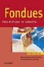 fondues: para disfrutar en compañia (cocina facil)-angelina ilies-9788424117122